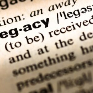 Five Ways to Leave a Legacy