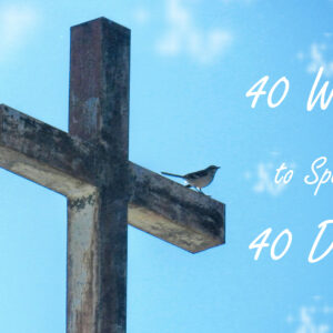 Lent for Kids: 40 Ways to Spend 40 Days
