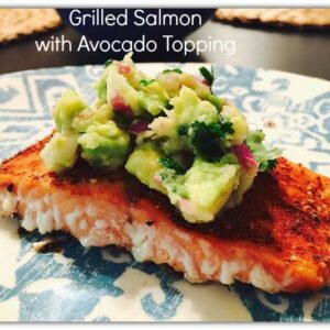Grilled Salmon with Avocado Topping