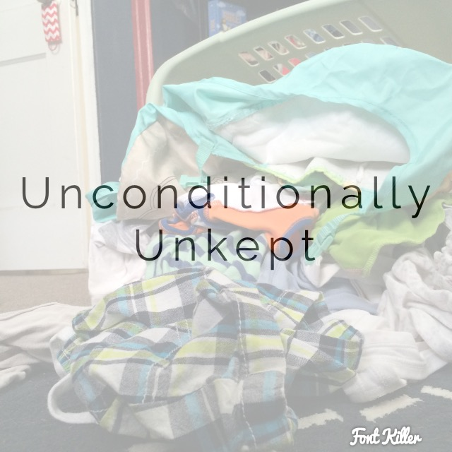 Unconditionally Unkept www.herviewfromhome.com