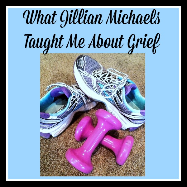 What Jillian Michaels Taught Me about Grief www.herviewfromhome.com