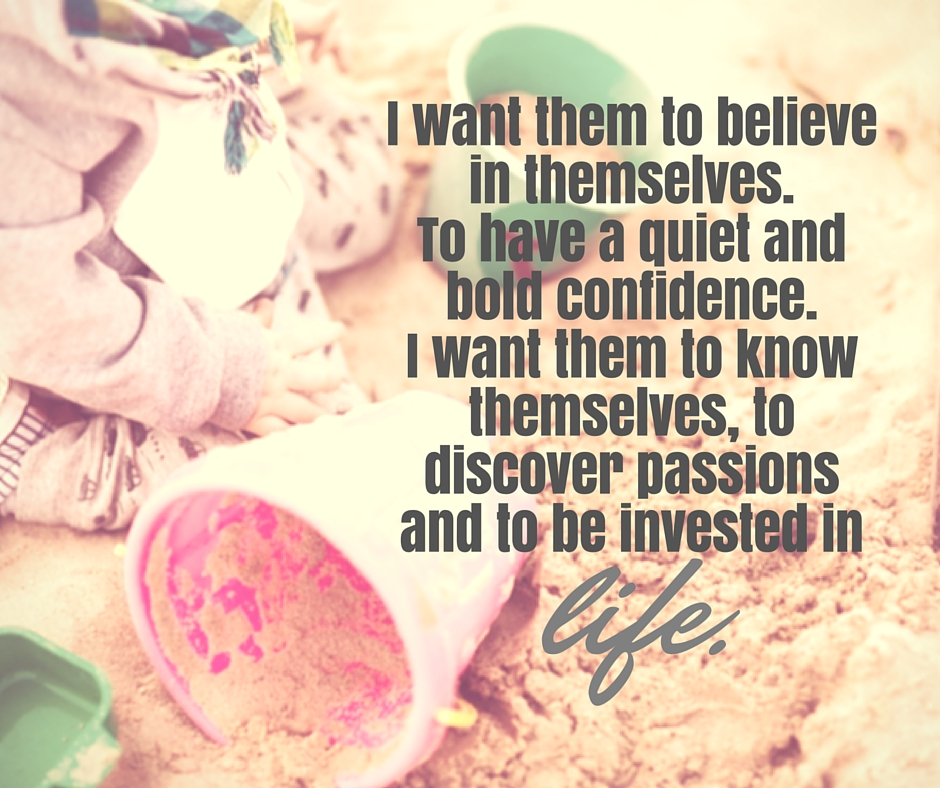 I want them to believe in themselves. www.herviewfromhome.com