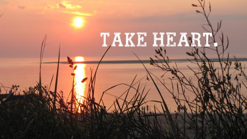 Take Heart www.herviewfromhome.com