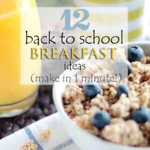 12 back to school breakfast ideas that take less than one minute to make!