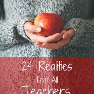 24 Realities That All Teachers Understand