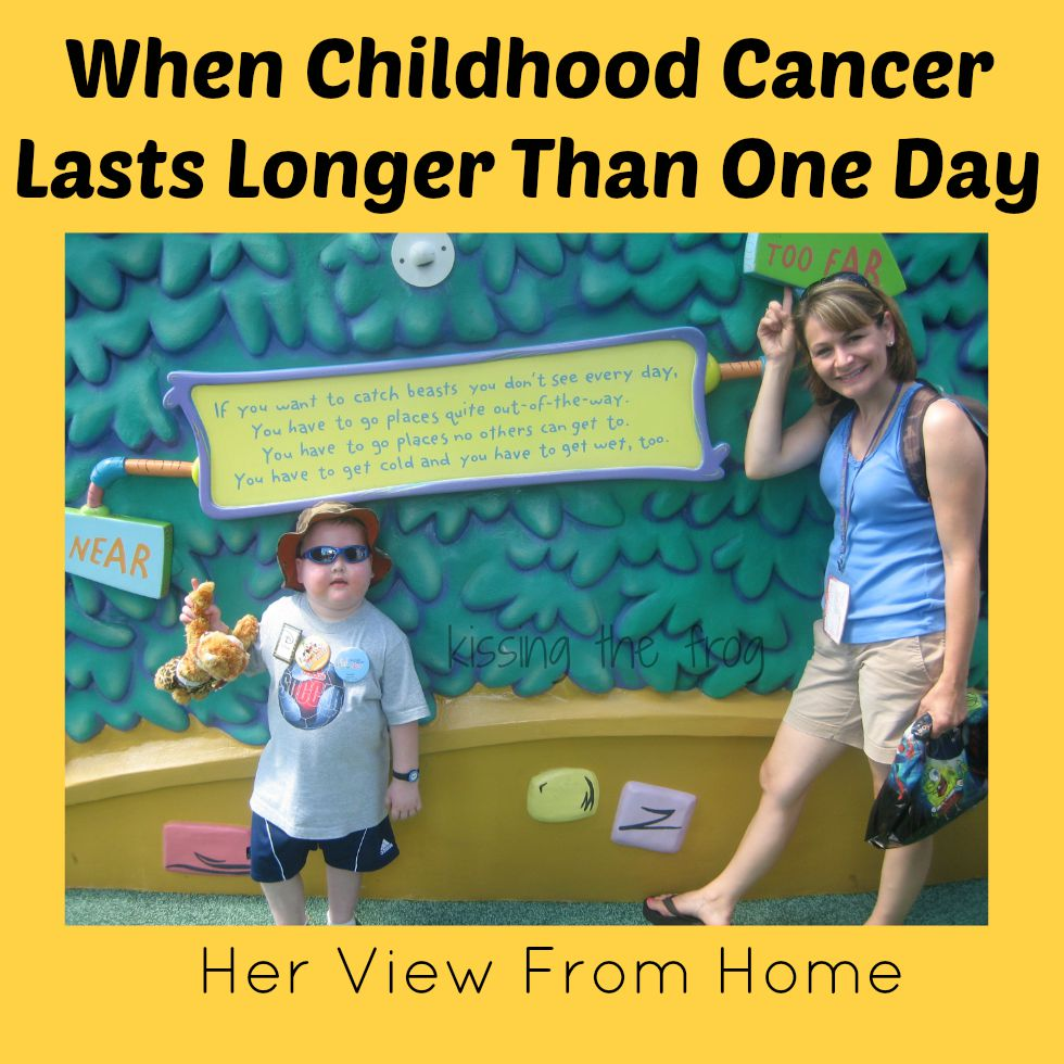 When Childhood Cancer Lasts Longer Than One Day www.herviewfromhome.com
