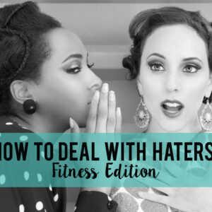 How to Deal with Haters: Fitness Edition