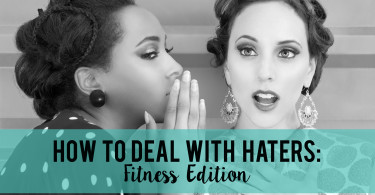 How to Deal with Haters: Fitness Edition www.herviewfromhome.com