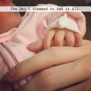 The Day I Planned to End it All:  My Struggle With Postpartum OCD