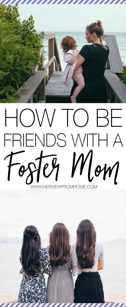 Foster care is hard work, but it is made easier with the loving support of good friends. I understand for some it can be difficult so I'm sharing how to be friends with a Foster Mom.