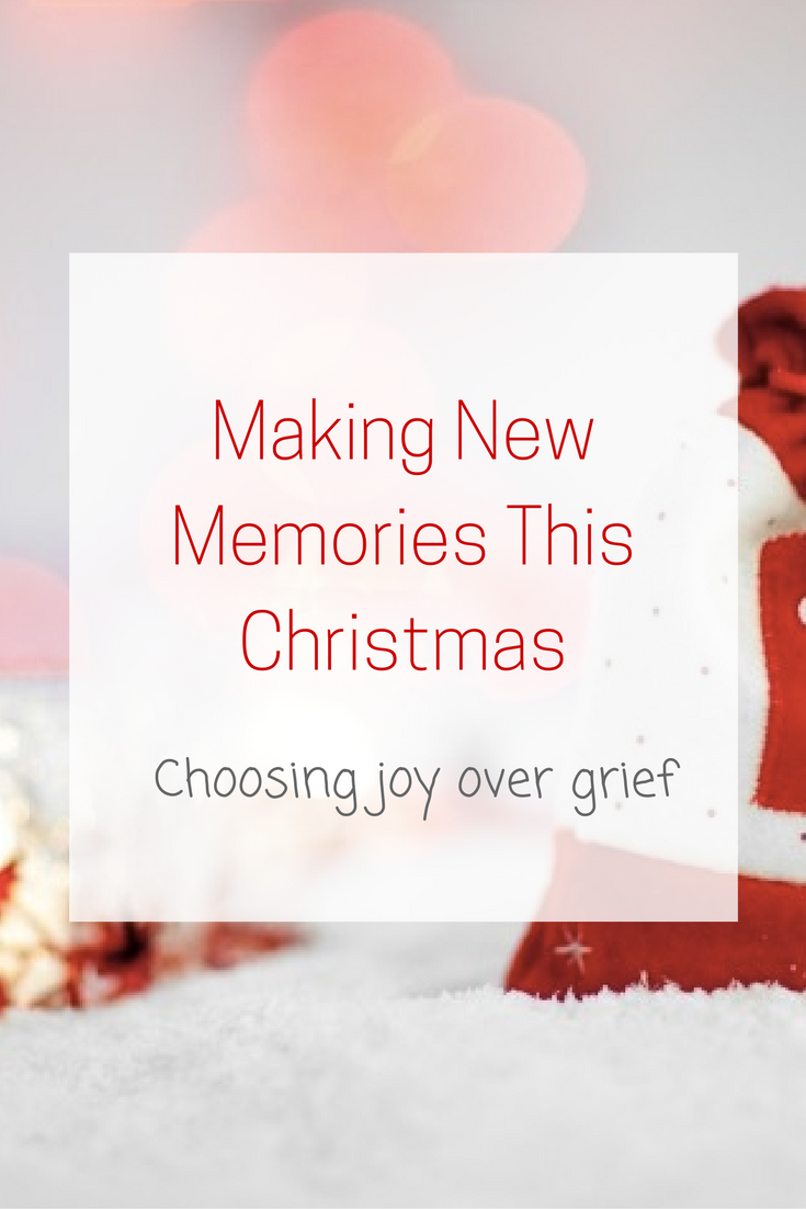 Making New Memories This Christmas: Choosing Joy Over Grief www.herviewfromhome.com
