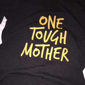 One Tough Mother:  When Life Throws Up All Over You