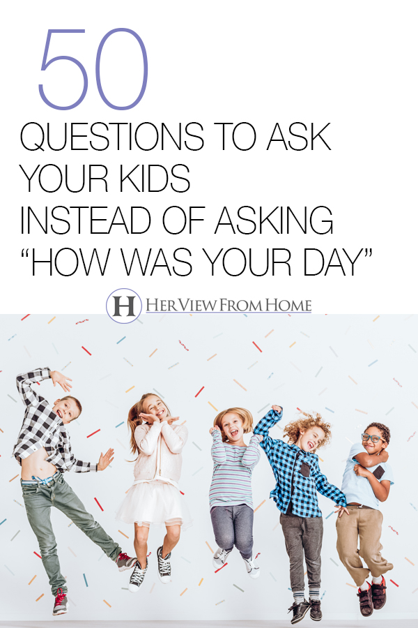 Your Childs Rights Response To >> 50 Questions To Ask Your Kids Instead Of Asking How Was