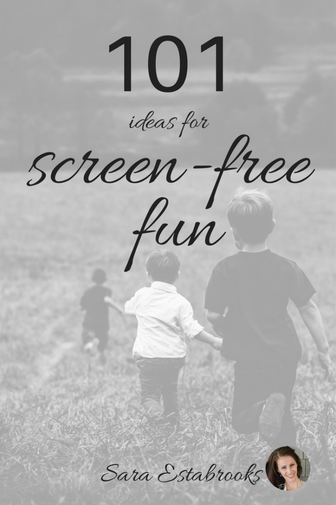 101 Ideas for Screen-Free Fun www.herviewfromhome.com