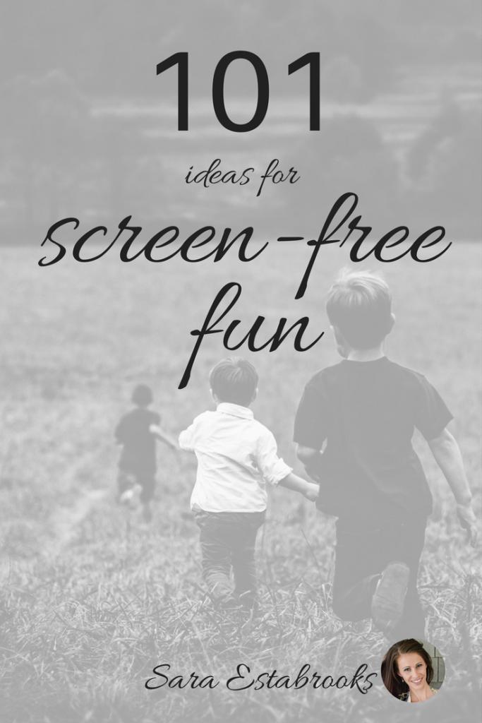 101 Ideas for Screen-Free Fun www.herviewfromhome.com