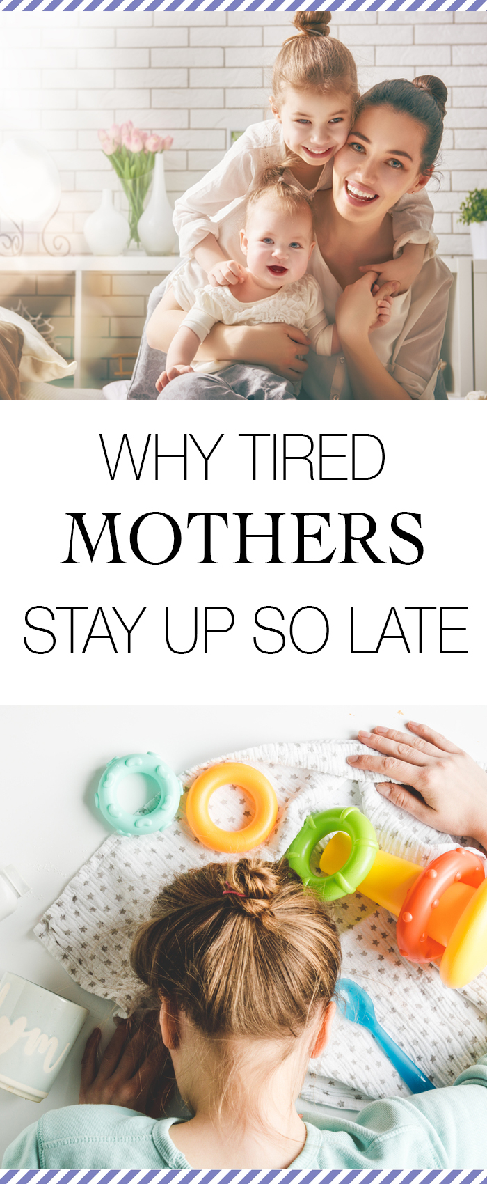 Why Tired Mothers Stay Up So Late www.herviewfromhome.com