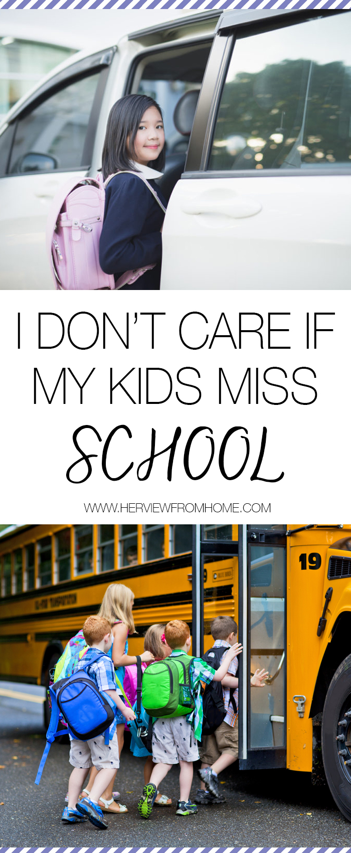 I Don't Care If My Kids Miss School