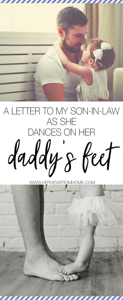 So take her by the hand and drive away with her tonight. Love her well. Protect her fiercely. Lead her strongly. Pray with her ceaselessly. And cherish the little girl who's dancing on her daddy's feet for as long as you both shall live.