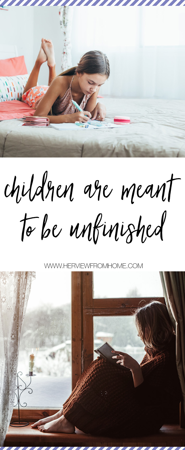 But what I often forget is children are meant to be unfinished. Children are meant to continue improving and learning and finding their way.