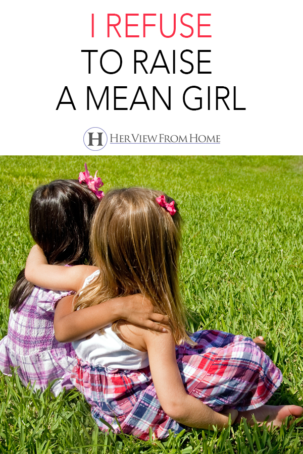 Mean girls aren't born, they're created. #girls #motherhood #meangirls #raisinggirls