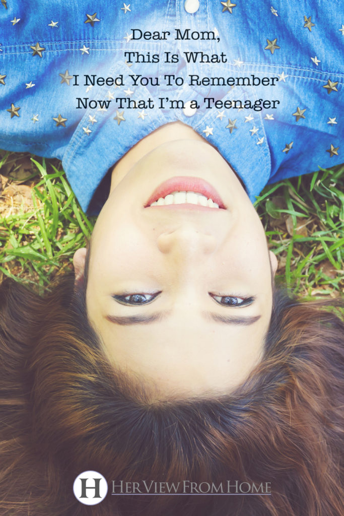 Dear Mom, This Is What I Need You To Remember Now That I'm a Teenager www.herviewfromhome.com #teens #raisingteens #motherhood #parenting
