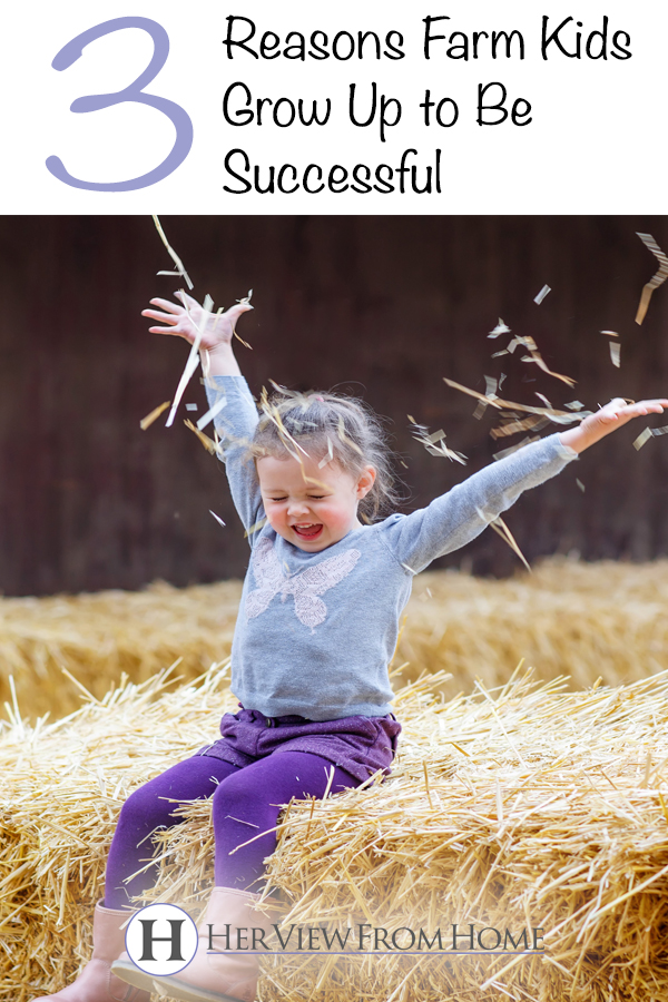 3 Reasons Farm Kids Grow Up to Be Successful www.herviewfromhome.com #farming #farmkids