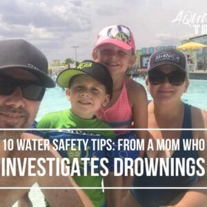 10 Water Safety Tips From a Mom Who Investigates Drownings